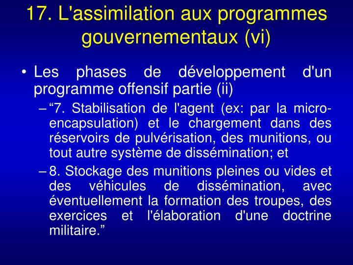 17. L'assimilation aux programmes gouvernementaux (vi)