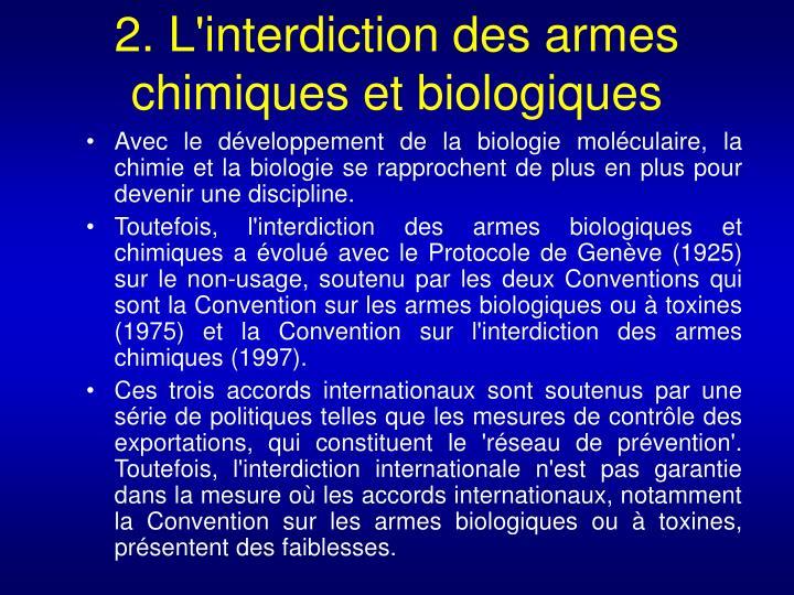 2. L'interdiction des armes chimiques et biologiques