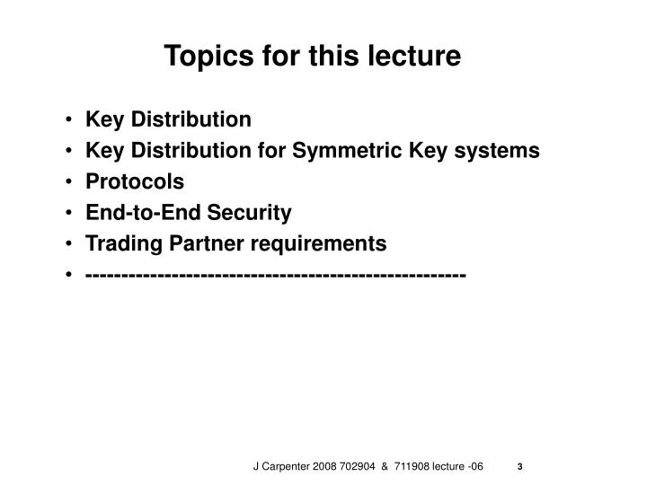 Topics for this lecture1