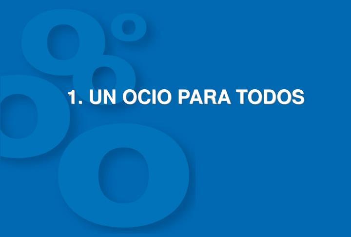 1. UN OCIO PARA TODOS