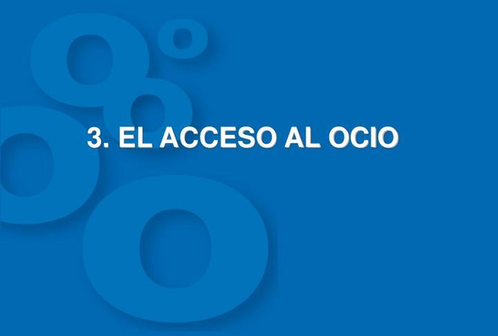 3. EL ACCESO AL OCIO