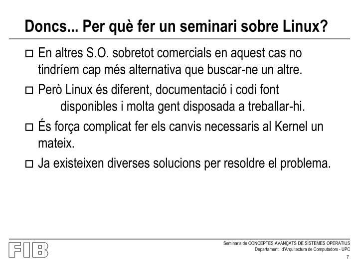 Doncs... Per què fer un seminari sobre Linux?