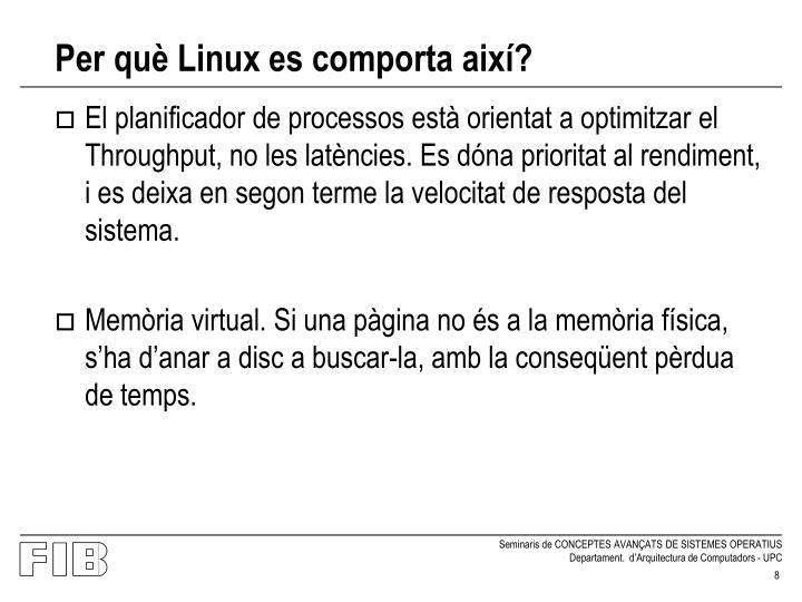Per què Linux es comporta així?