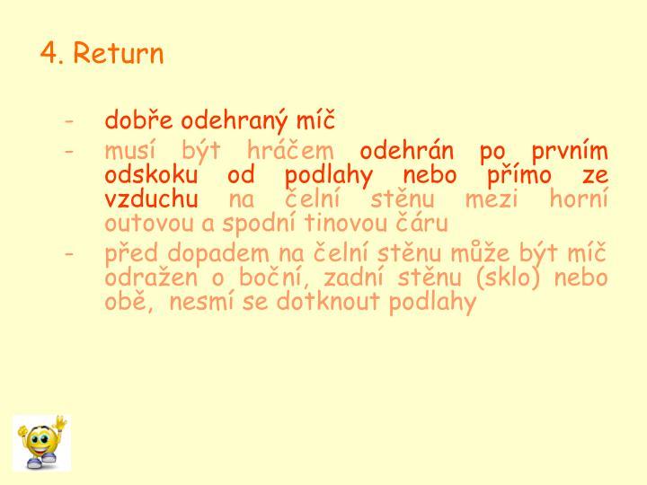 4. Return