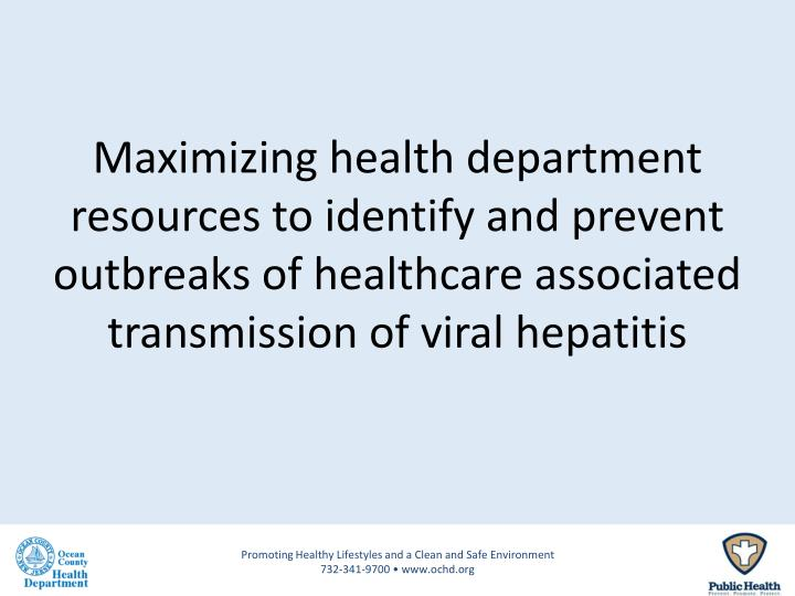 Maximizing health department resources to identify and prevent outbreaks of healthcare associated tr...