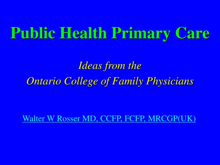 PPT - Public Health Primary Care Ideas from the Ontario ...