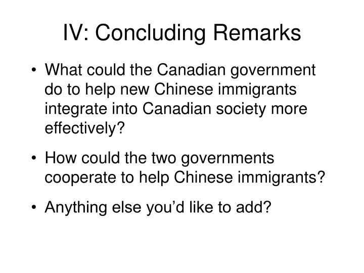 IV: Concluding Remarks