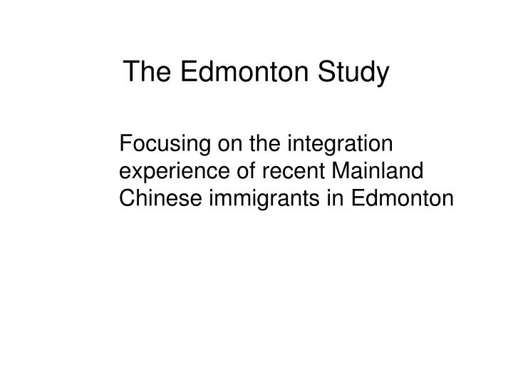 The Edmonton Study