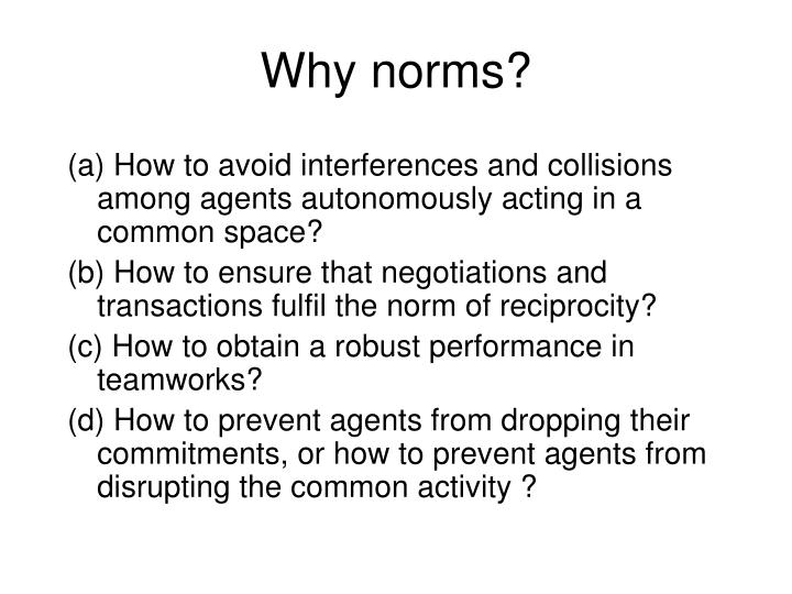 Why norms?