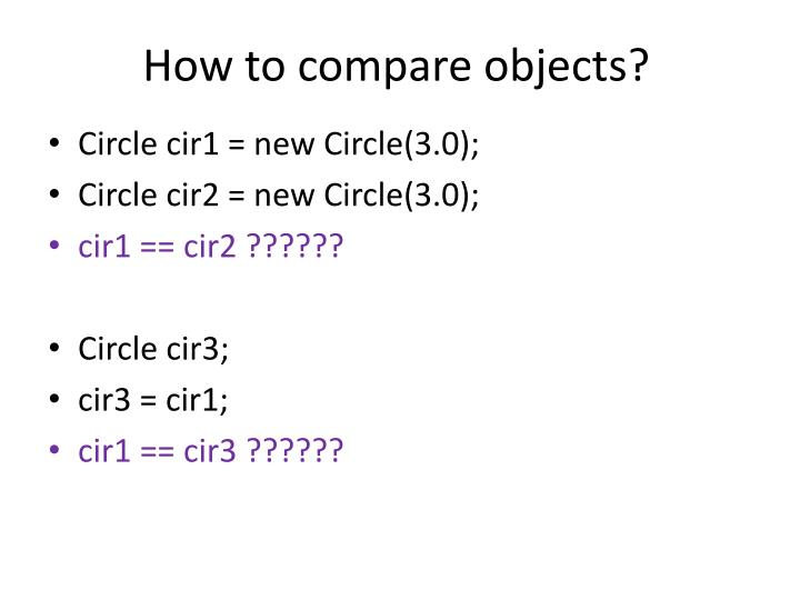 How to compare objects?