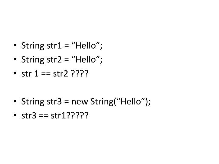 """String str1 = """"Hello"""";"""