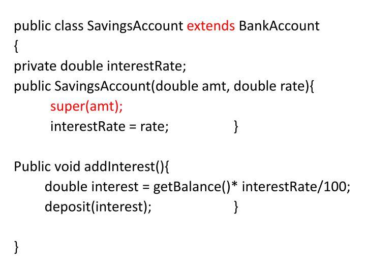 public class SavingsAccount