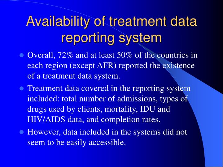 Availability of treatment data reporting system