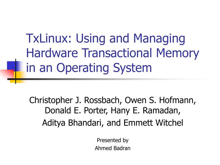 txlinux using and managing hardware transactional memory in an operating system