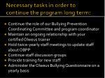 necessary tasks in order to continue the program long term