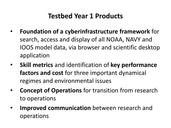 Testbed Year 1 Products