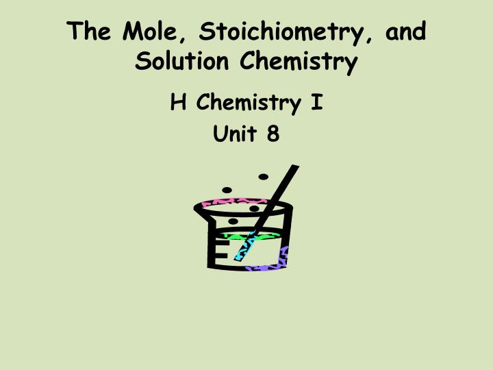 the mole stoichiometry and solution chemistry n.