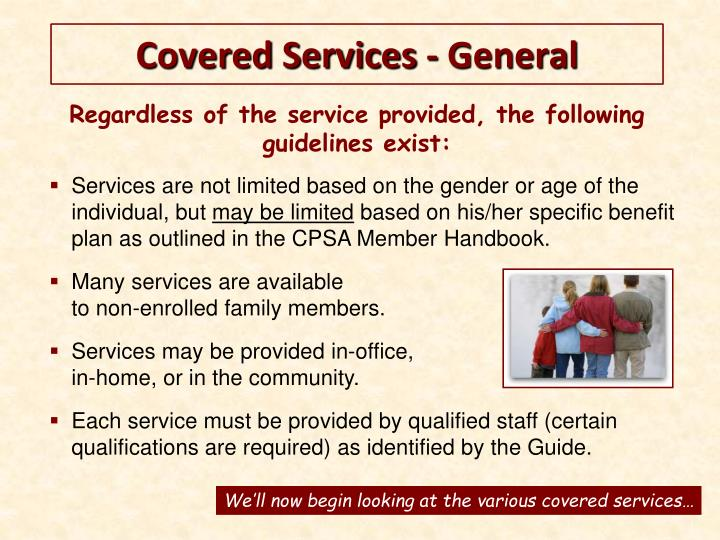 Regardless of the service provided, the following guidelines exist: