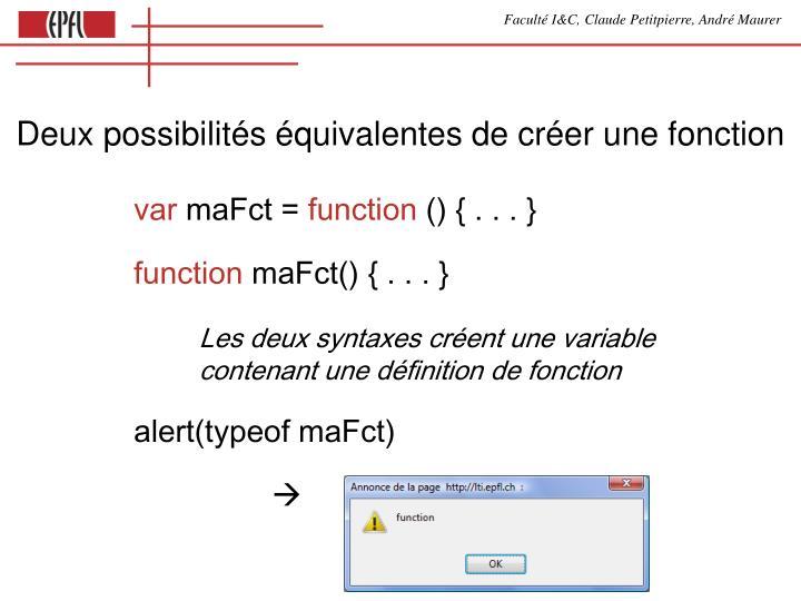 Deux possibilités équivalentes de créer une fonction