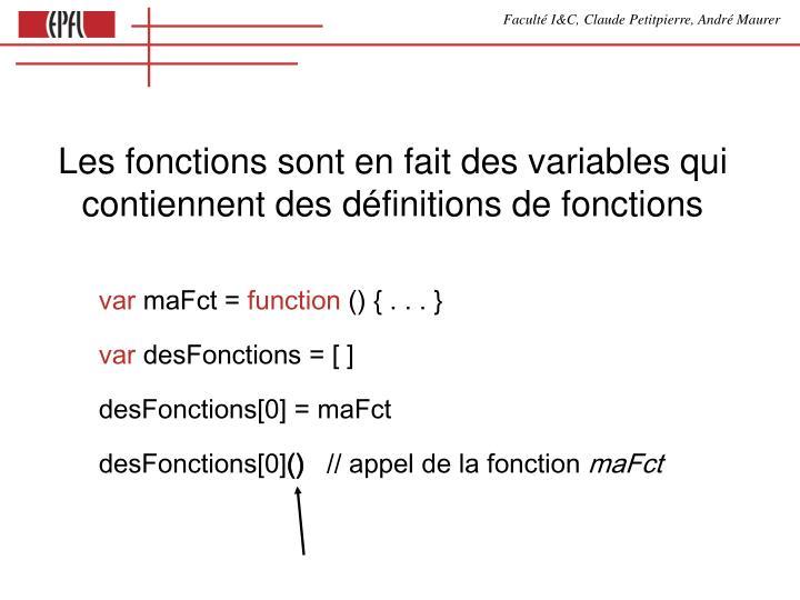 Les fonctions sont en fait des variables qui contiennent des définitions de fonctions