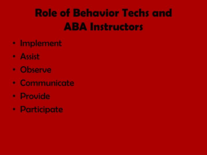 Role of Behavior Techs and