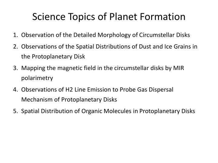 Science Topics of Planet Formation