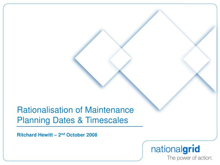 rationalisation of maintenance planning dates timescales n.
