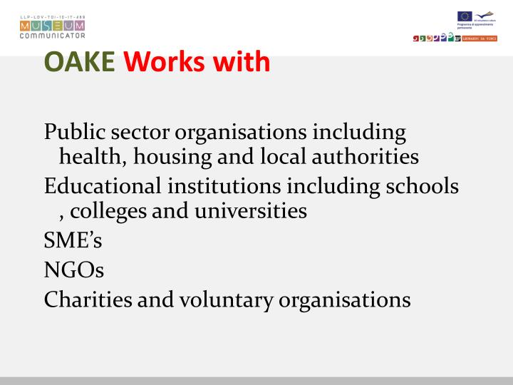 Oake works with