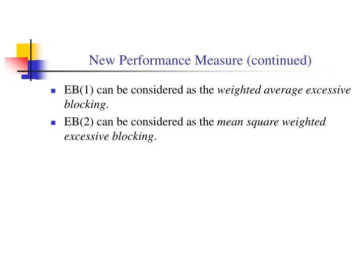 New Performance Measure (continued)