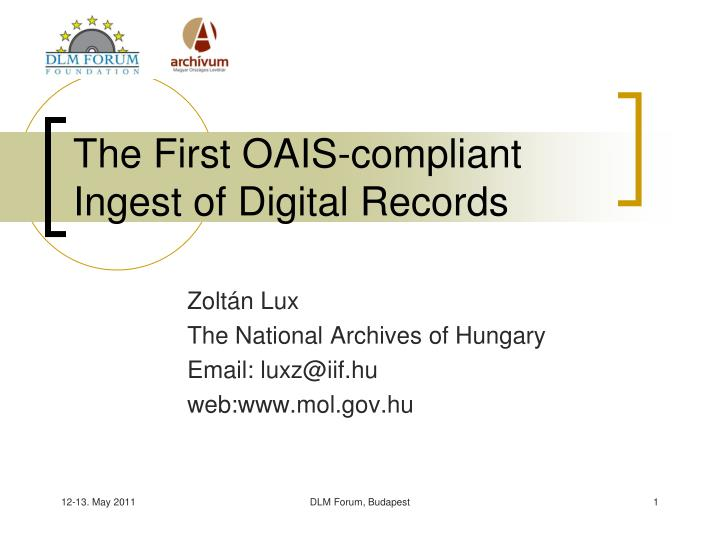 the first oais c ompliant ingest of digital records
