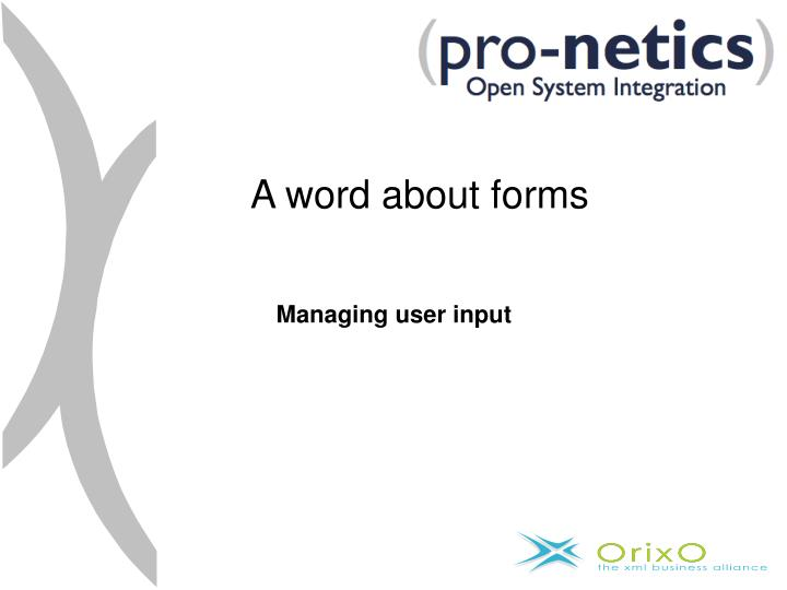 A word about forms