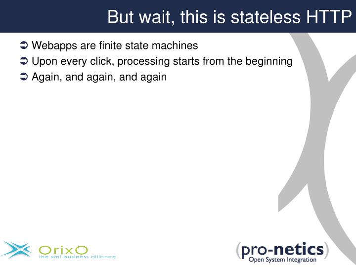 But wait, this is stateless HTTP