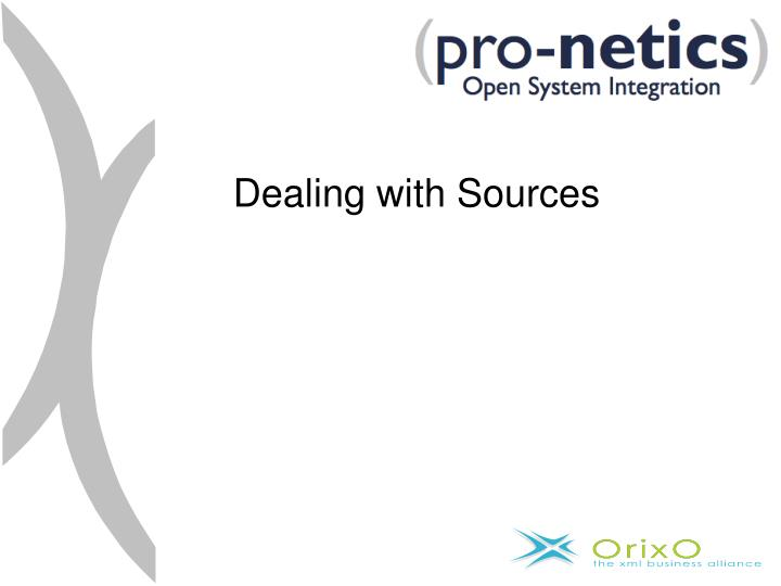 Dealing with Sources