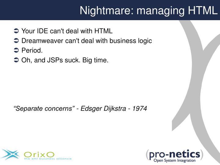 Nightmare: managing HTML