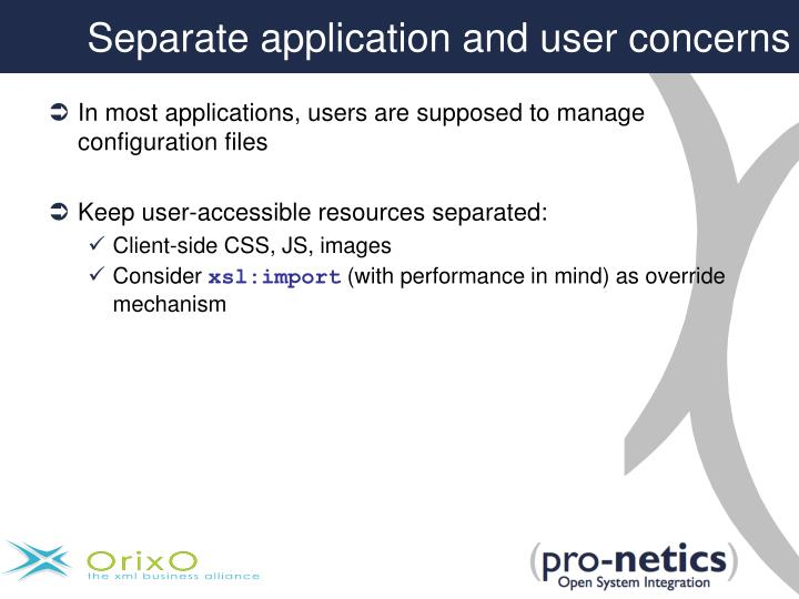 Separate application and user concerns