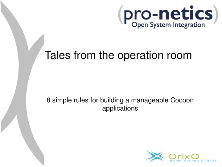 Tales from the operation room