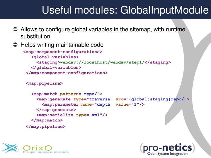 Useful modules: GlobalInputModule