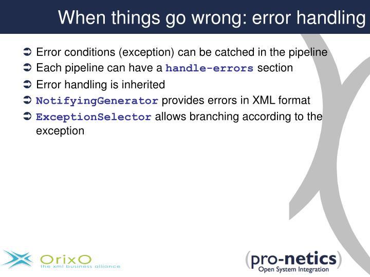 When things go wrong: error handling