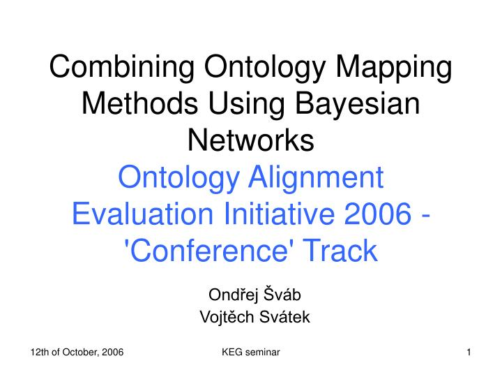 Combining Ontology Mapping Methods Using Bayesian Networks