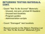returning testing materials cont