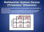 mahkumlar a maz oyunu prisoners dilemma