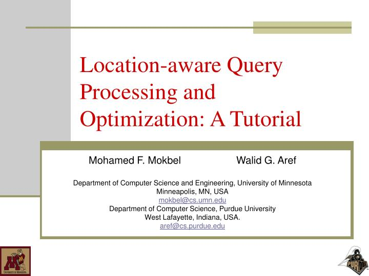 location aware query processing and optimization a tutorial n.