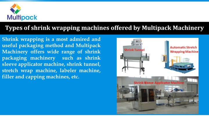Types of shrink wrapping machines offered by Multipack Machinery