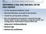 restoring a cas hub mailbox or um role server