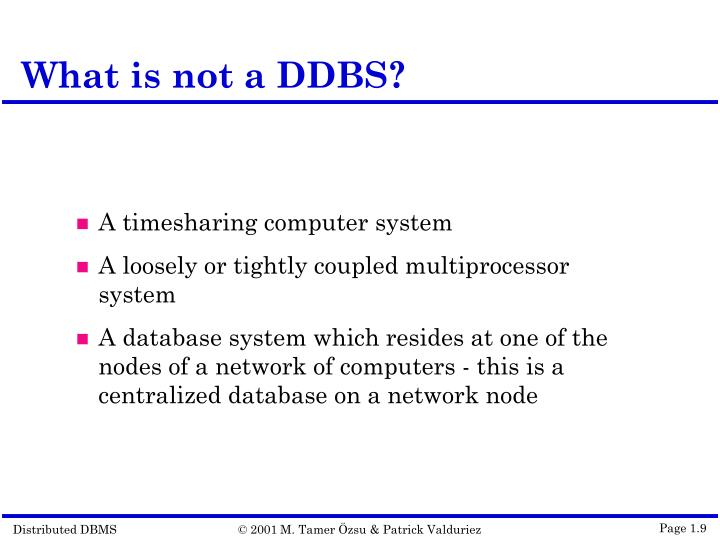 What is not a DDBS?