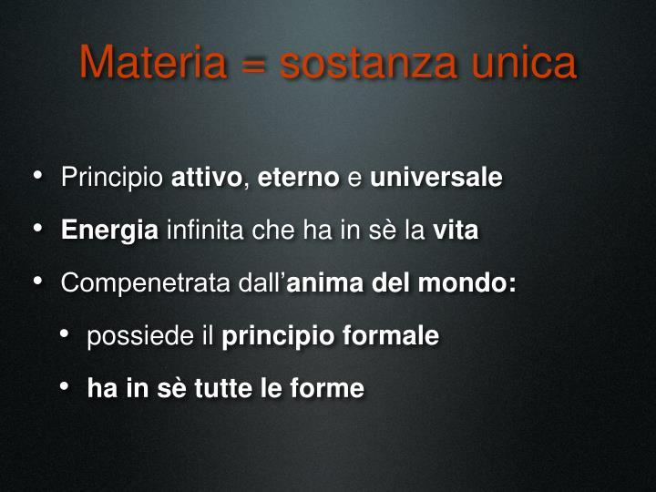 Materia = sostanza unica