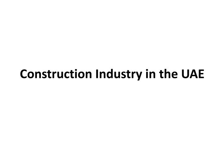 construction industry in the uae n.