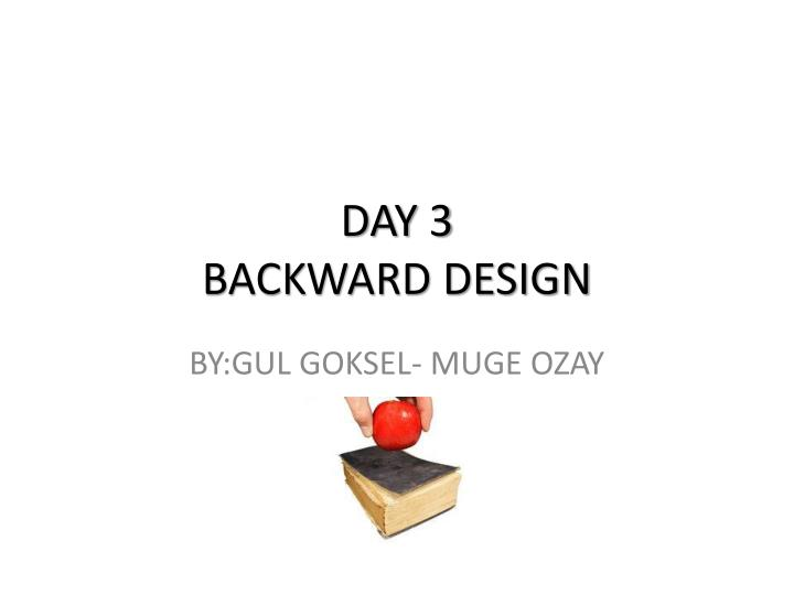 Day 3 backward design
