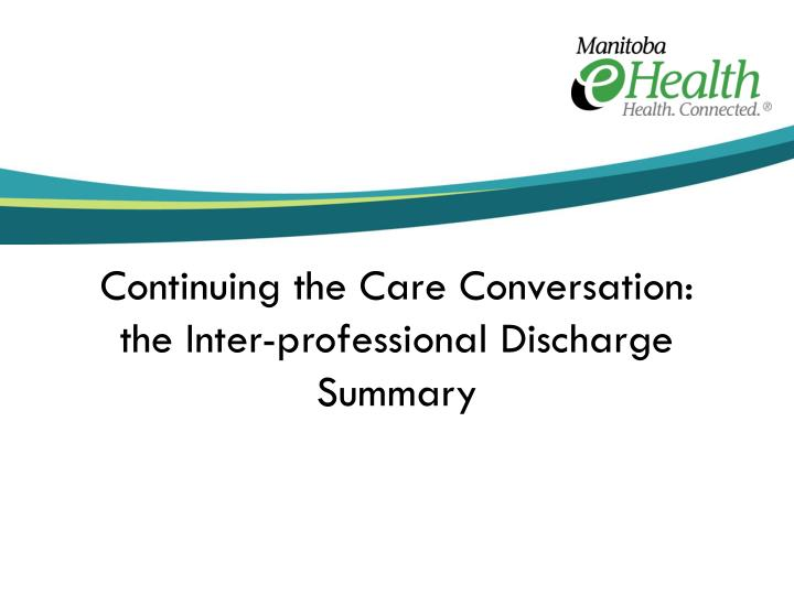 continuing the care conversation the inter professional discharge summary n.