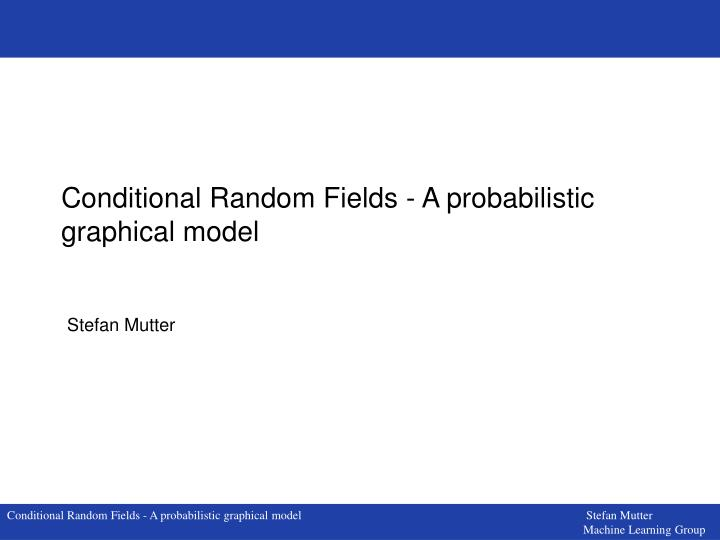 Conditional random fields a probabilistic graphical model